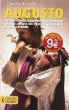 Augusto. Erede di Cesare, fondatore dell'impero: la vita e le imprese del princeps che cambiò la storia di Roma