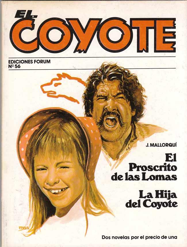 El proscrito de Las Lomas / La hija del Coyote