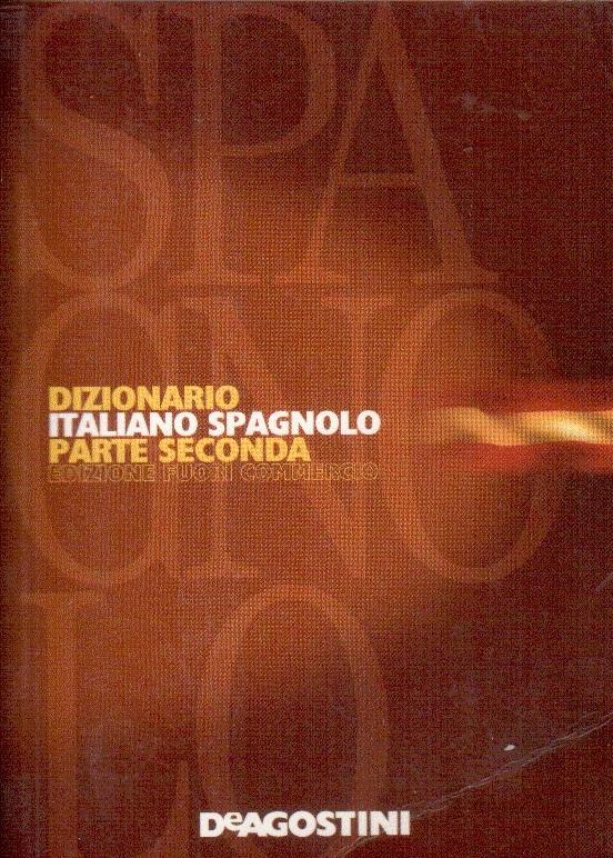 Dizionario Italiano-Spagnolo. Parte seconda