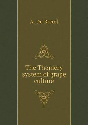 The Thomery System of Grape Culture
