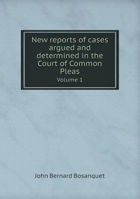 New Reports of Cases Argued and Determined in the Court of Common Pleas Volume 1