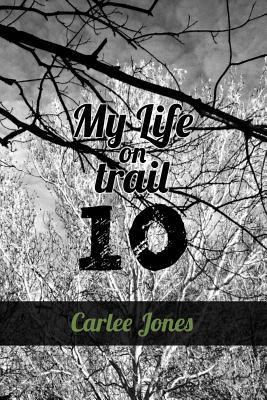 My Life on Trail 10