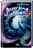 Der Fluch der Meerjungfrauen 01- der silberne Delfin