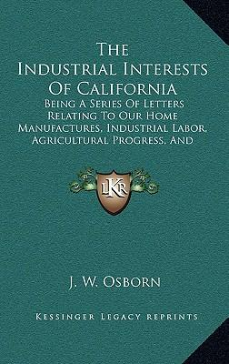 The Industrial Interests of California