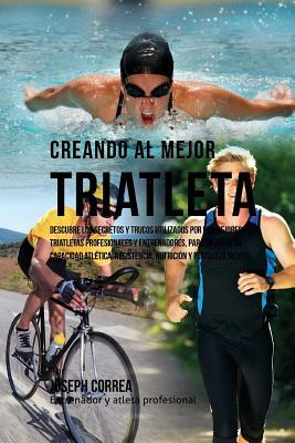 Creando al Mejor Triatleta