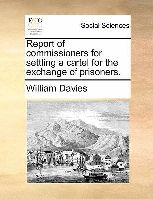 Report of Commissioners for Settling a Cartel for the Exchange of Prisoners