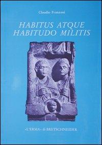 Habitus atque habitudo militis