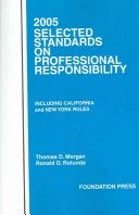 2005 Selected Standards on Professional Responsibility, Including California and New York Rules