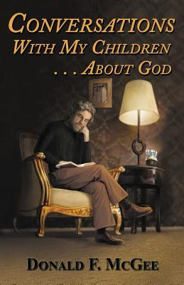 Conversations With My Children . . . About God