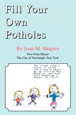 Fill Your Own Potholes