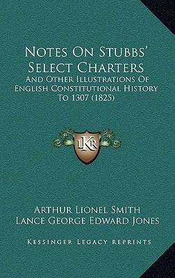 Notes on Stubbs' Select Charters