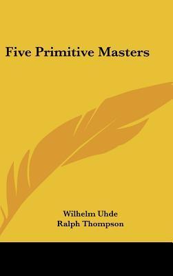 Five Primitive Masters