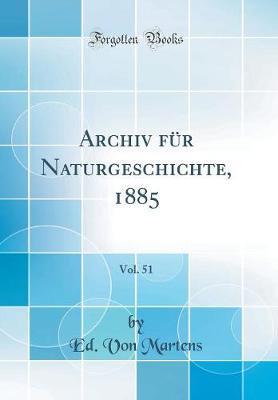 Archiv für Naturgeschichte, 1885, Vol. 51 (Classic Reprint)