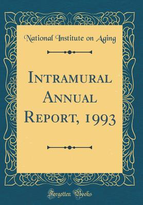 Intramural Annual Report, 1993 (Classic Reprint)