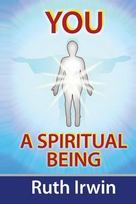 You a Spiritual Being