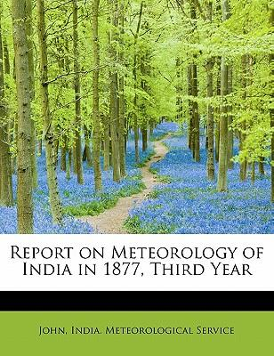 Report on Meteorology of India in 1877, Third Year