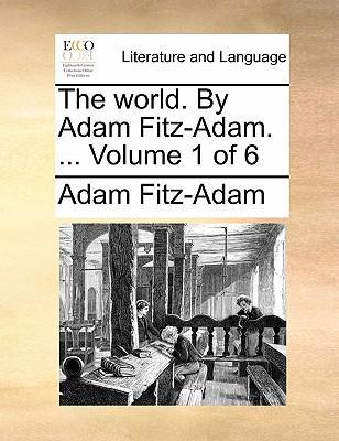 The World. by Adam Fitz-Adam. Volume 1 of 6