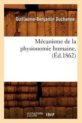 Mecanisme de la Physionomie Humaine, (ed.1862)