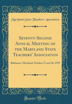 Seventy-Second Annual Meeting of the Maryland State Teachers' Association
