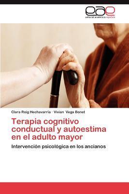 Terapia cognitivo conductual y autoestima en el adulto mayor