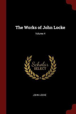 The Works of John Locke; Volume 4