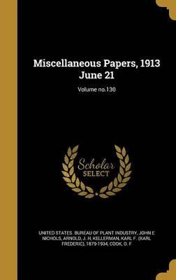 MISC PAPERS 1913 JUNE 21 VOLUM
