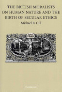The British Moralists on Human Nature and the Birth of Secular Ethics
