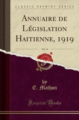Annuaire de Législation Haitienne, 1919, Vol. 14 (Classic Reprint)