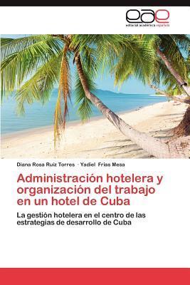 Administración hotelera y organización del trabajo en un hotel de Cuba