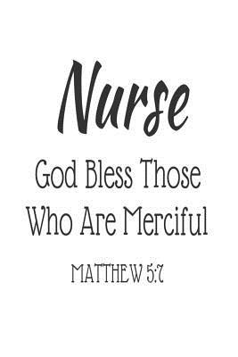 Nurse God Bless Those Who Are Merciful Matthew 5