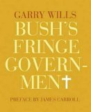 Bush's Fringe Govern...