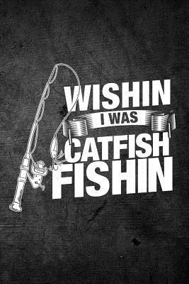 Wishin I Was Catfish...