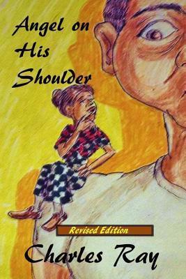 Angel on His Shoulder - Revised Edition