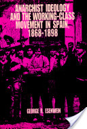 Anarchist Ideology and the Working-class Movement in Spain