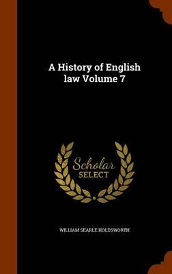 A History of English Law Volume 7