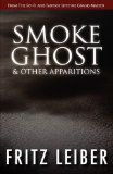 Smoke Ghost and Other Apparitions