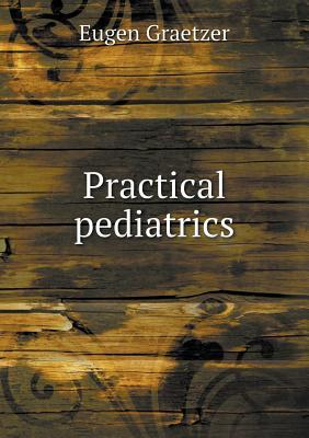 Practical Pediatrics