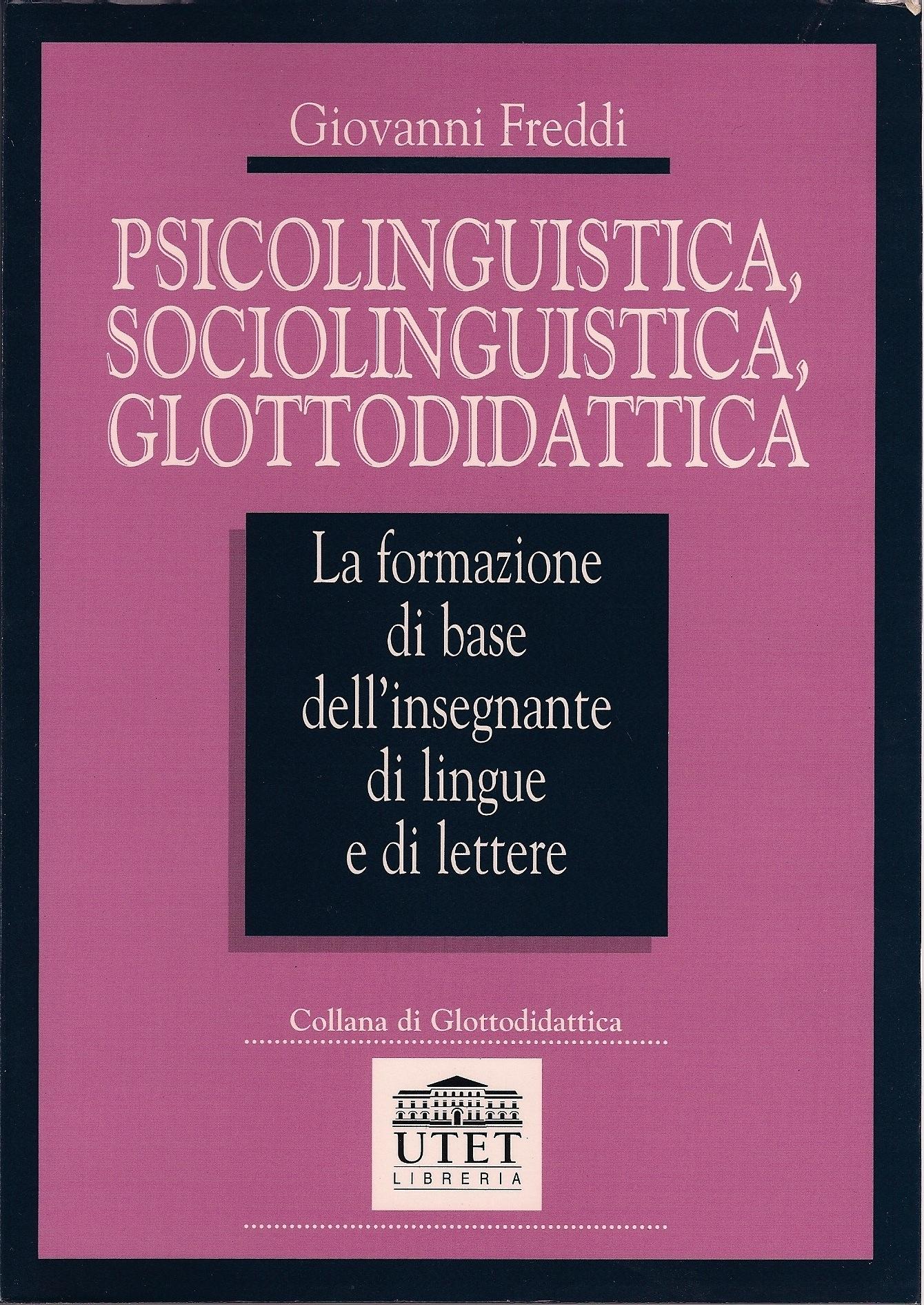 Psicolinguistica, sociolinguistica, glottodidattica