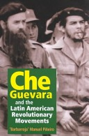 Che Guevara and the Latin American revolutionary movements