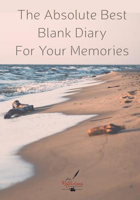 The Absolute Best Blank Diary For Your Memories