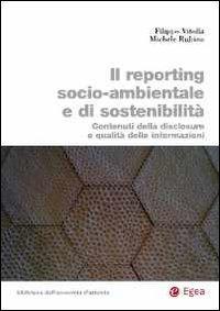 Il reporting socio-ambientale e di sostenibilità. Contenuti della disclosure e qualità delle informazioni