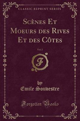 Scènes Et Moeurs des Rives Et des Côtes, Vol. 2 (Classic Reprint)