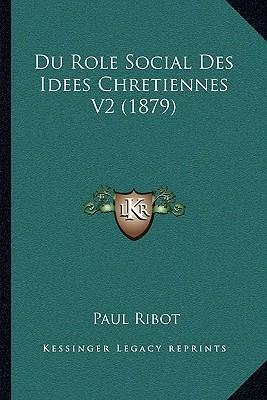 Du Role Social Des Idees Chretiennes V2 (1879)