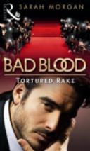 The Tortured Rake: Bad Blood Collection v. 1