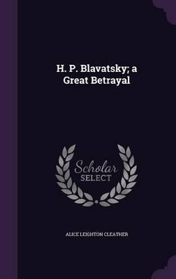 H. P. Blavatsky; A G...