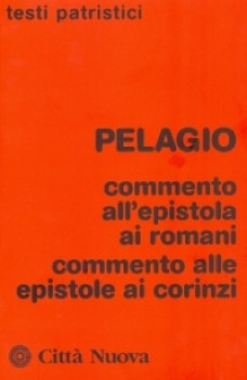 Commento all'Epistola ai Romani - Commento alle Epistole ai Corinzi