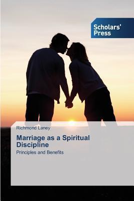 Marriage as a Spiritual Discipline