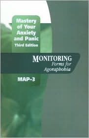 Mastery of Your Anxiety and Panic (MAP-3): Monitoring Forms for Agoraphobia