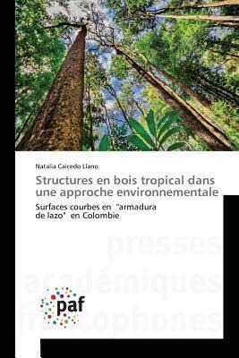 Structures en Bois Tropical Dans une Approche Environnementale
