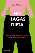 No hagas dietas/ do Not Make Diets